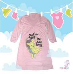 momme pregnancy shirt... design GOOD JOB MOM AND DAD NOW I EXIST