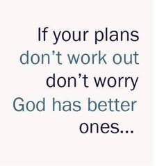 God has better ones life quotes