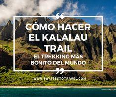 Descubre todas las claves para completar el mítico Kalalau Trail, el trekking más bonito del mundo.