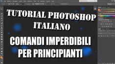 Tutorial PHOTOSHOP ITALIANO // Comandi IMPERDIBILI per i PRINCIPIANTI