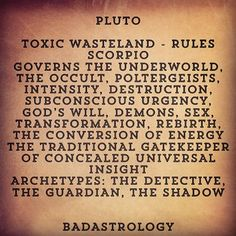 Pluto rules 8th house/Scorpio
