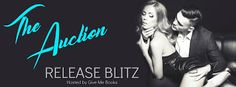 Wonderful World of Books: Release Blitz - The Auction by J.R. Gray + Excerpt...