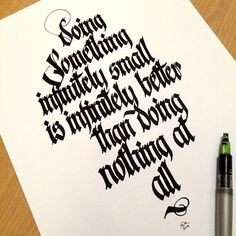 Doing something infinitely small is infinitly better than doing nothing at all. Do something. Calligraphy Words, How To Write Calligraphy, Calligraphy Handwriting, Beautiful Calligraphy, Calligraphy Alphabet, Typography Letters, Penmanship, Calligraphy Templates, Gothic Lettering