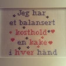 Geriljabroderi - Jeg har et balansert kosthold - en kake i hver hånd Cross Stitch Embroidery, Cross Stitch Patterns, Diy And Crafts, Arts And Crafts, Being Used Quotes, My Journal, Modern Cross Stitch, Humor, Sewing