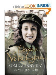 Some Sunny Day: My Autobiography: Dame Vera Lynn: Amazon.com: Books