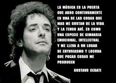 Taringa! 47 Grandes Frases que dejó Gustavo Cerati, ¡Gracias Totales! Rock Quotes, Me Quotes, Music Songs, My Music, Music Genius, Mr Wonderful, Crazy People, Song Lyrics, Rock And Roll