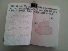 Wreck This Journal: Do A Really Ugly Drawing.
