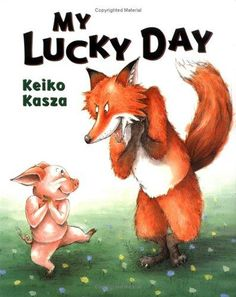 """2006. NYRA Primary Category/Picture Book Category. """"My Lucky Day"""" by Keiko Kasza"""