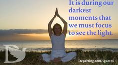 It is during our darkest moments that we must focus to see the light. #Hope #Inspiration