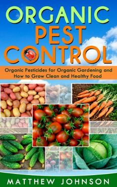 "Free eBook today, Sun., Jan. 12, 2014, and possibly longer! (After setting up an Amazon account, then just ""Buy Now with 1-Click"" to download.):  Organic Pest Control—Organic Pesticides for Organic Gardening and How to Grow Clean and Healthy Food [Kindle Edition] by Matthew Johnson   