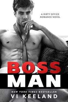 Bossman by Vi Keeland | Release Date July 18th, 2016 | Genres: Contemporary Romance, Erotic Romance