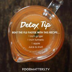 Beat the flu faster with this recipe… www.foodmatters.com #foodmatters #detox #fmdetox #detoxtip