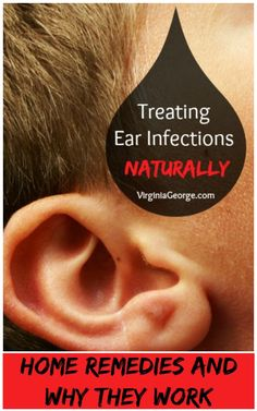 Treating Ear Infections Naturally: Home Remedies and Why They Work | Virginia George