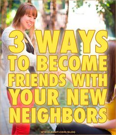 3 Ways to Become Friends with Your New Neighbors - Rent.com Blog  #apartment #neighbors
