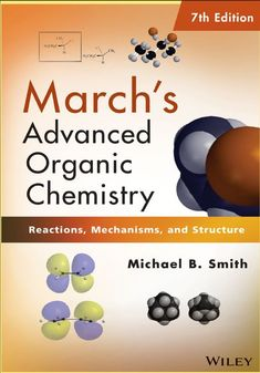 """Read """"March's Advanced Organic Chemistry Reactions, Mechanisms, and Structure"""" by Michael B. Smith available from Rakuten Kobo. The new, revised and updated edition of March's Advanced Organic Chemistry clearly explains the theories and example. Organic Chemistry Mechanisms, Organic Chemistry Textbook, General Organic Chemistry, Advanced Organic Chemistry, Organic Chemistry Reactions, Medicinal Chemistry, Environmental Chemistry, Organic Molecules, Chemistry Experiments"""