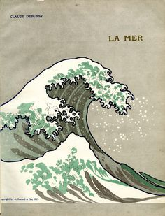 Hokusai and Debussy's Evocations of the Sea --  cover of the first edition of Debussy's La Mer, published by Durand, 1905