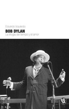 http://libros.fnac.es/a1066775/Eduardo-Izquierdo-Bob-Dylan-La-trilogia-del-tiempo-y-el-amor