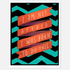I was born to do it!