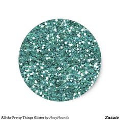 All the Pretty Things Glitter Classic Round Sticker