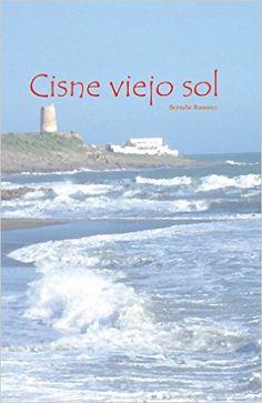 Portada del libro de poemas Cisne viejo sol Comprar en Amazon en www.brisainfinita.com