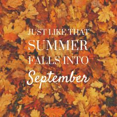 Just like that, summer falls into september september hello september september quotes september images september pics Hello September Images, September Pictures, Happy September, Welcome September Images, September Quotes Autumn, September Morn, Happy Saturday, Fall Images, Fall Pictures