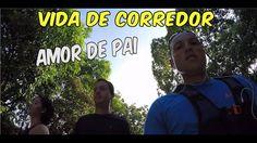 Vida de Corredor - EP 60 - Amor de Pai
