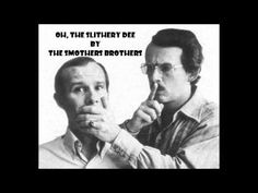 Smothers Brothers - Oh, the Slithery Dee - YouTube
