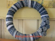 Jeans Recycle Ideas | Recycled Denim Wreath. Too Cute!