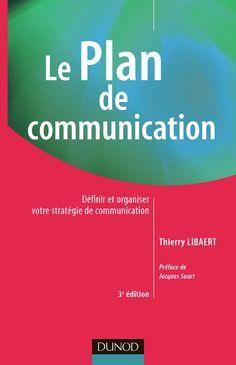 Le plan de communication  Définir et organiser votre stratégie de communication