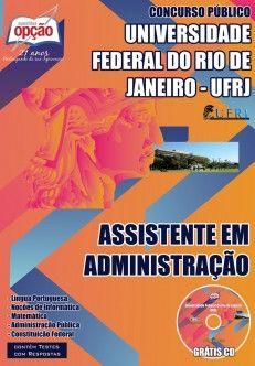 Apostila Concurso Universidade Federal do Rio de Janeiro - UFRJ / 2014 - 2015: - Cargo: Assistente em Administração