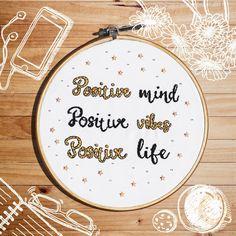 Positive Mind + Positive Vibes + Positive Life