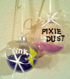 DIY Disney Pixie Dust Ornament Need: Glitter, Decorations for your ornament, Clear Ornament.  What to do: Mix whatever colors of pixie dust you want inside and fill to your liking! Decorate with Pixie Hollow and Tinkerbell then enjoy your masterpiece! Super fun and easy for kids, but watch out for glitter wherever you work!