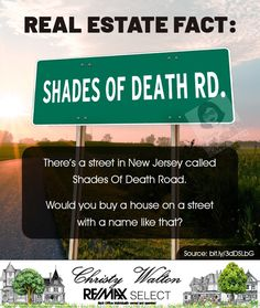 Would YOU buy a home on Shades of Death Road? I don't think I would unless it was absolutely amazing. Home Buying, Death, Real Estate, Shades, Amazing, Stuff To Buy, Real Estates, Sunnies, Eye Shadows