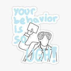 ¡TU COMPORTAMIENTO ES TAN UGH! • Millones de diseños originales hechos por artistas independientes. Pop Stickers, Anime Stickers, Kids Stickers, Printable Stickers, Journal Stickers, Planner Stickers, Sticker Printer, Cute Little Drawings, Kid Memes