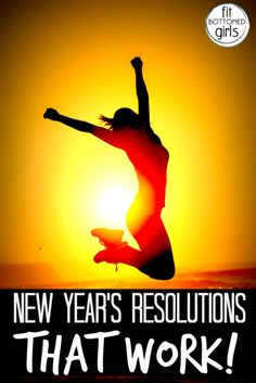 The secret to setting New Year's resolutions that work. | Fit Bottomed Girls