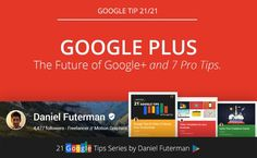 The Future of Google Plus (and 7 pro tips for power users).