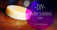 DIY / Savon surgras pour le corps