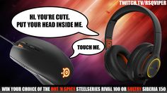 Win YOUR CHOICE of SteelSeries mouse or headset!