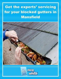 Get expert advice and assistance for blocked gutters in Mansfield area. For gutter solutions hire the team of professionals by visiting link nice-n-white.co.uk.  see more : http://bit.ly/2scFRJF