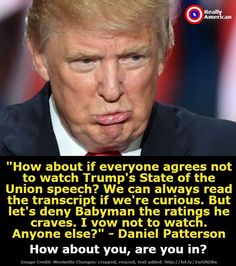 YES!!!! BOYCOTT HIS STATE OF THE UNION... IT'LL JUST BE FULL OF LIES, ALTERNATIVE FACTS, AND DEMAGOGUERY!!!