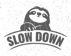 Sloth svg Cute Sloth svg Slow down svg Lazy Sloth svg cut file