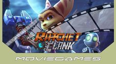 MovieGames - Ratchet and Clank