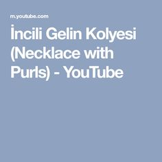 İncili Gelin Kolyesi (Necklace with Purls) - YouTube