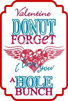 Free Printable for Valentines Day - love it! my kids will love this card propped up against doughnut holes Vday morning!