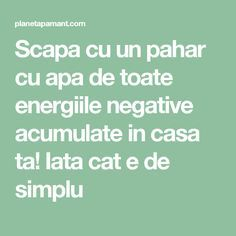 Scapa cu un pahar cu apa de toate energiile negative acumulate in casa ta! Iata cat e de simplu Feng Shui, Cross Stitch Charts, Metabolism, Good To Know, Reiki, Meditation, Remedies, Health Fitness, Spirituality