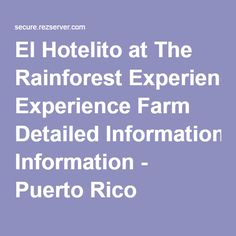 El Hotelito at The Rainforest Experience Farm Detailed Information - Puerto Rico Tourism Company