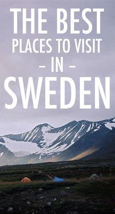 The best places to visit in Sweden More