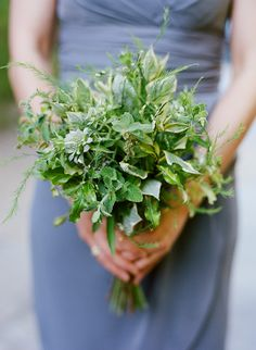 Lovely idea for bridesmaids bouquets! Herbs and greenery. Inexpensive and meaningful.