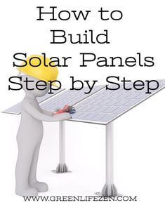 How To Build Solar Panels – Step By Step