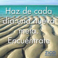 Haz de cada día una nueva meta. #Motivación #ZICOEsp #meta